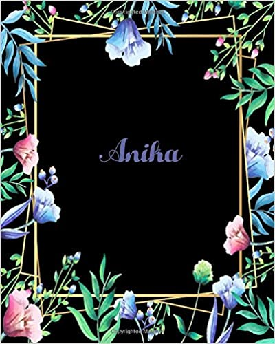 110 Pages 8x10 Inches Flower Frame Design Journal with Lettering Name Journal Composition Notebook Anika Anika