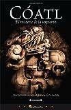 Cóatl, el misterio de la Serpiente, Antonio Guadarrama, 9707103833