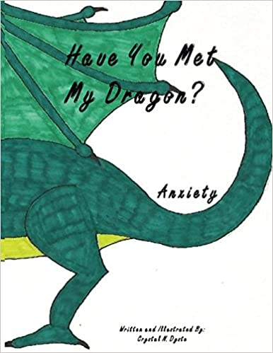 Anxiety Book 1 Have You Met My Dragon?