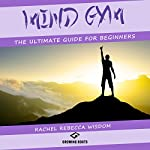 Mind Gym: The Ultimate Guide for Beginners | Rachel Rebecca Wisdom