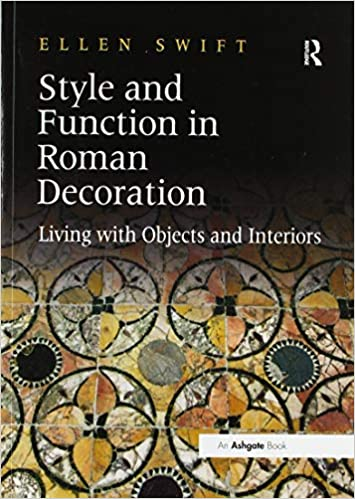 Style And Function In Roman Decoration Living With Objects And Interiors Amazon De Swift Ellen Fremdsprachige Bucher