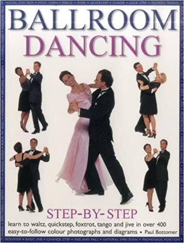 IBOOK Ballroom Dancing Step-By-Step: Learn To Waltz, Quickstep, Foxtrot, Tango And Jive In Over 400 Easy-To-Follow Photographs And Diagrams. Akmola Harvey hambre Events gracias could program