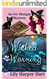 Wicked Warning (An Ivy Morgan Mystery Book 5)