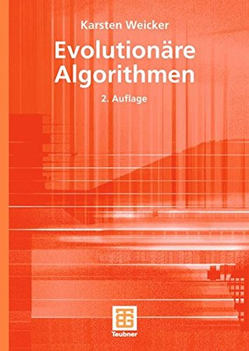 Evolutionäre Algorithmen (XLeitfäden der Informatik) Taschenbuch – September 2007 Karsten Weicker Vieweg+Teubner Verlag 3835102192 MATHEMATICS / Applied