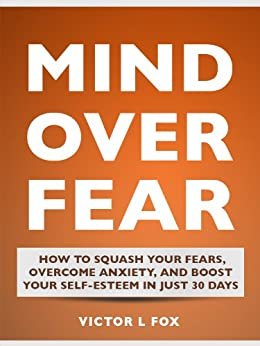 how to get over fear and anxiety