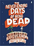 img - for The Never-Ending Days of Being Dead: Dispatches from the Front Line of Science book / textbook / text book