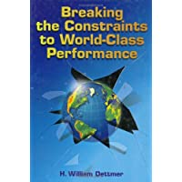 Breaking the Constraints to World Class Performance