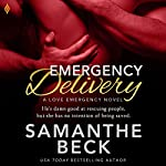 Emergency Delivery: Love Emergency, Book 2 | Samanthe Beck