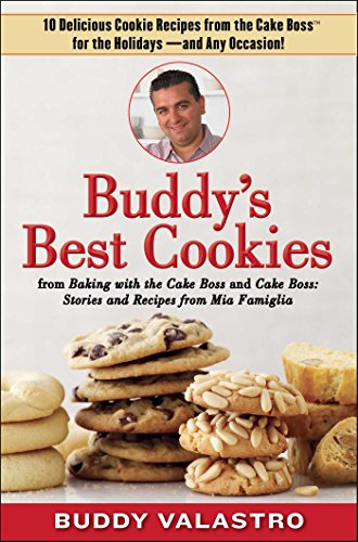 Buddy's Best Cookies (from Baking with the Cake Boss and Cake Boss): 10 Delicious Cookie Recipes from the Cake Boss for the Holidays--and Any Occasion! (English Edition)