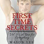 A Time for Everything: First Time Secrets, Book 3 | Mason Lee