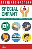 Premiers secours - Spécial enfant (French Edition)