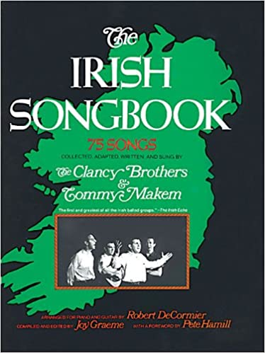 the irish songbook vocal songbooks 75 songs songs collected adapted and have been sung by the clancy brothers and tommy makem the irish echo