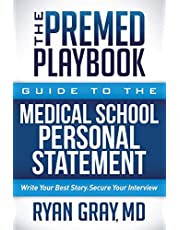 The Premed Playbook Guide to the Medical School Application Process:: Everything You Need to Successfully Apply