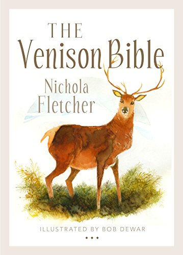 The Venison Bible by Nichola Fletcher