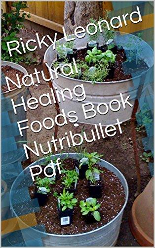 Natural healing foods book nutribullet pdf kindle edition by ricky natural healing foods book nutribullet pdf by leonard ricky fandeluxe Image collections