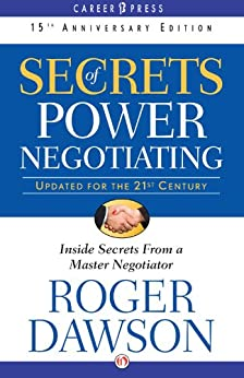 Secrets of Power Negotiating: 15th Anniversary Edition (Inside Secrets from a Master Negotiator) by [Dawson, Roger]