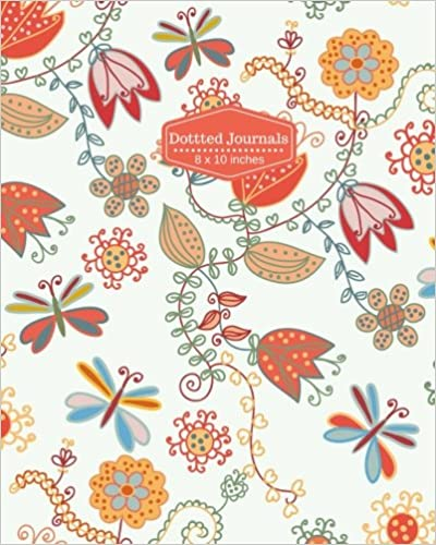 Dotted Journals: Floral Pattern Design Dot Matrix / Dot Grid Diary Notebook to write in, Bullet Journaling Essential Everyday Use For Design Work, ... (Dotted Planner Journals) (Volume 70)