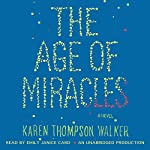 The Age of Miracles: A Novel | Karen Walker
