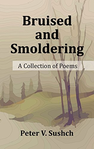 Bruised and Smoldering: A Collection of Poems by Touch Publishing Services