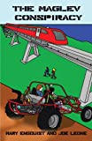 The Maglev Conspiracy, Mary Leone Engquist and Joe Leone, 1475918623