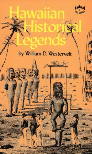 Hawaiian Historical Legends - Hawaiian Historical Legends (Hawaiian Classic Reprints)