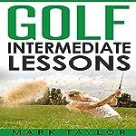 Golf: Intermediate Lessons | Mark Taylor