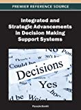 Integrated and Strategic Advancements in Decision Making Support Systems, Pascale Zaraté, 1466617462