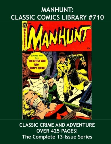 Download Manhunt: Classic Comics Libary #710: Highest Quality, Lowest Price, World's Largest Reprint Library! pdf