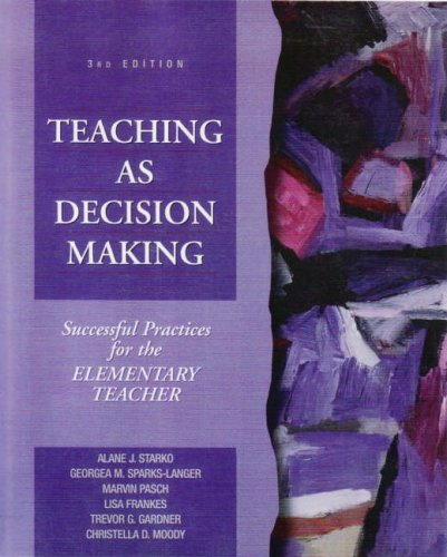Teaching as Decision Making: Successful Practices for the...
