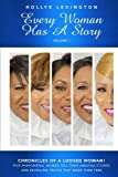 img - for Every Woman Has a Story Vol.1: Chronicles of a Loosed Woman (Volume 1) book / textbook / text book