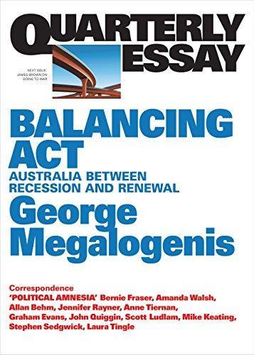 Quarterly Essay 61 Balancing Act: Australia Between Recession and Renewal