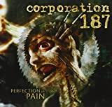 Perfection In Pain by Corporation 187 (2008-01-13)