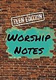 Worship Notes: Teen Edition