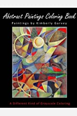 Abstract Paintings Coloring Book: A Different Kind of Grayscale Coloring Paperback
