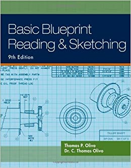 Basic Blueprint Reading and Sketching: Thomas P. Olivo, C. Thomas ...