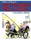 Daryl Cagle's RICH, GREEDY, CROOKED WALL STREET Coloring Book!: COLOR THE GREEDY! The perfect adult coloring book for victims of Wall Street oligarchs ... Daryl Cagle (Cagle Coloring Books) (Volume 3)