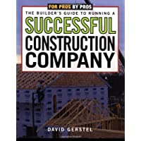 Image for The Builder's Guide to Running a Successful Construction Company (For Pros By Pros)