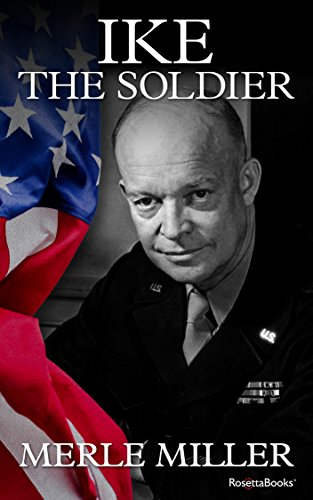 Ike The Solider By Miller Merle
