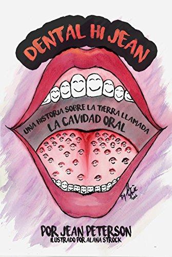 Dental Hi Jean: Una historia sobre la tierra llamada cavidad oral (Spanish Edition)