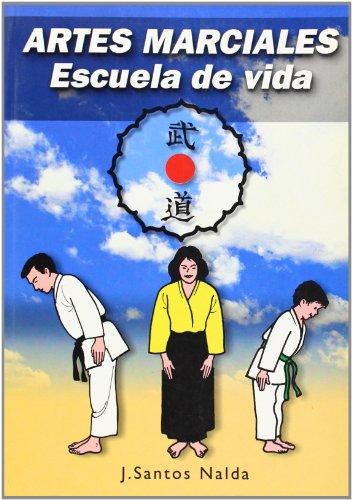 Descargar Libro Artes Marciales - Escuela De Vida Jose Santos Nalda