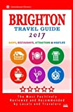 Brighton Travel Guide 2017: Shops, Restaurants, Attractions and Nightlife in Brighton, England (City Travel Guide 2017)