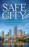 Safe City: From Law Enforcement to Neighborhood Watches
