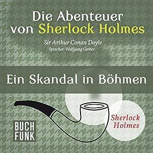 Ein Skandal in Böhmen (Die Abenteuer von Sherlock Holmes) Audiobook