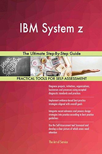 IBM System z: The Ultimate Step-By-Step Guide (Z System Ibm)