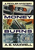 Money Burns, A. E. Maxwell, 0394588738