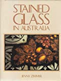 Stained Glass in Australia, Jenny Zimmer, 0195543696