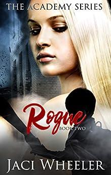 Rogue (Academy Book 2) by [Wheeler, Jaci]