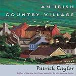 An Irish Country Village | Patrick Taylor