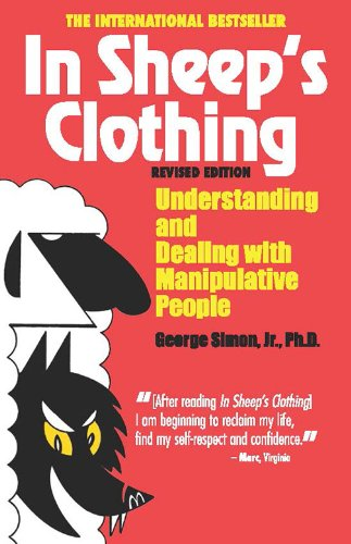 In Sheep's Clothing: Understanding and Dealing with Manipulative People [George K. Simon Ph.D.] (Tapa Blanda)