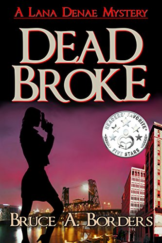 Book: Dead Broke (Lana Denae Mystery Series Book 1) by Bruce A. Borders
